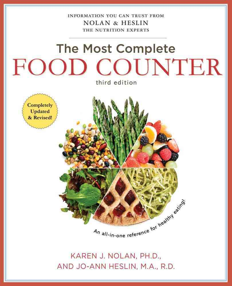 The Most Complete Food Counter By Nolan, Karen J./ Heslin, Jo-Ann